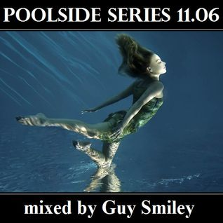 poolside series 11.06. - mixed by Guy Smiley