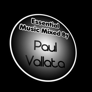Essential Music Mixed By Paul Vallata #4