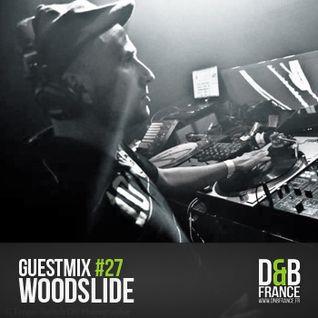 Guest Mix DnbFrance #27 - Woodslide