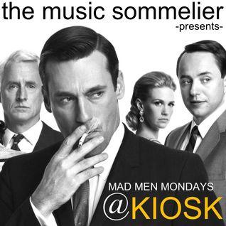 "THE MUSIC SOMMELIER -presents- ""MAD MEN MONDAYS @ KIOSK"""