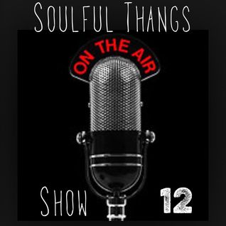 The Soulful Thangs Show #12