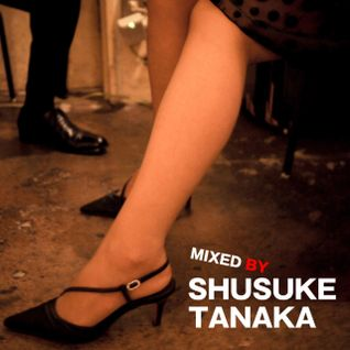 SHUSUKE TANAKA DJ mix 18.08.2011