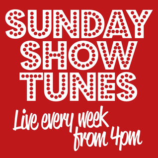 Sunday Show Tunes 22nd May 2016