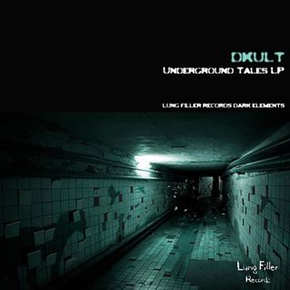 Lung Filler Records Pres. Underground Tales LP Mixed by DKult album preview on FNOOB