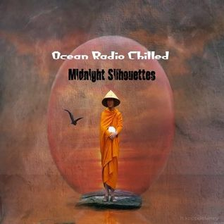 "Ocean Radio Chilled ""Midnight Silhouettes"" (5-25-15)"