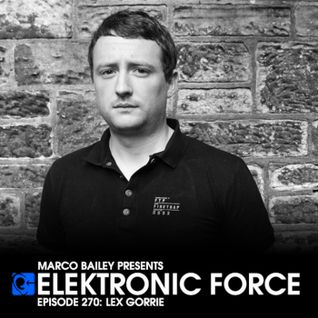Elektronic Force Podcast 270 with Lex Gorrie