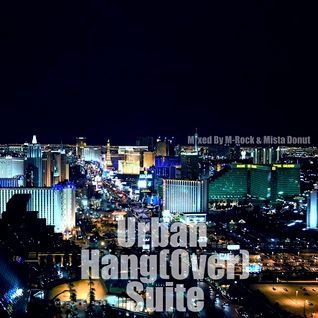 Urban Hang(Over) Suite - Mixed by M-Rock & Mista Donut