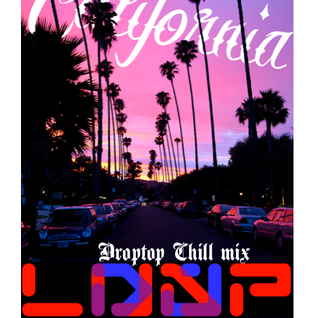 2015-02 DROP TOP CALI CHILL MIX by dj lu'ap