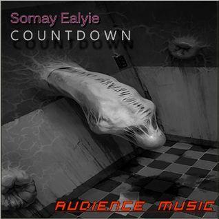 Somay Ealyie  -  Countdown (Audience Music 001)