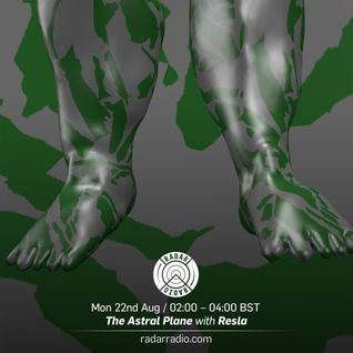 The Astral Plane w/ Resla - 22nd August 2016