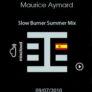 Maurice Aymard - Slow Burner Summer Mix - Behaviors Proton Radio August 8th,2010
