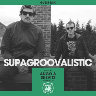MIMS Guest Mix: SUPAGROOVALISTIC (France)