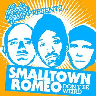 Smalltown Romeo - Don't Be Weird Mix Apr. 2010