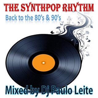 The Synthpop Rhythm (Back to the 80's & 90's)