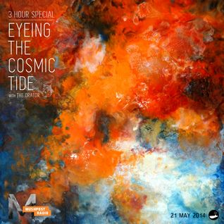 21 May 2014 - Eyeing The Cosmic Tide (3 Hour Special)