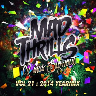 MAD THRILLS: VOL 21 - THE X'MAS BLOWOUT / 2014 YEARMIX