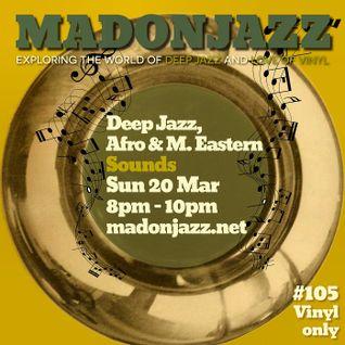 MADONJAZZ #105 - Deep Jazz, Afro & M. Eastern Sounds