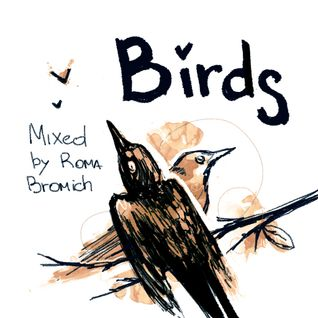 """""""Birds"""" mixed by Roma Bromich"""
