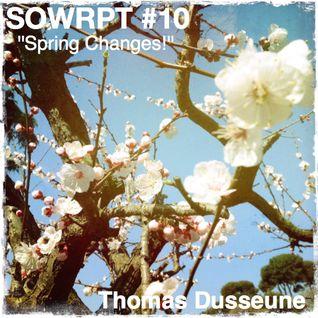 """Thomas Dusseune - """"Spring Changes!"""" (SOWRPT #10)"""