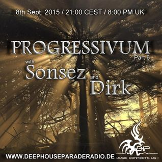 Progressivum Part 6 - Dirk (8th Sept. 2015) on DeepHouseParadeRadio.de