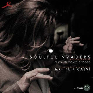 Soulful Invaders (Radioshow) Flava Grooves Episode | Mr Flip Calvi