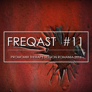 FREQAST #11 - Promo Mix Therapy Session Romania 2016