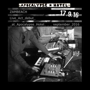 ZAMBEACH - Live debut at ApocalypseHotel
