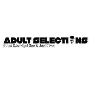 Guest DJs Nigel One - Joel Oliver - Adult Selections Radioshow #151
