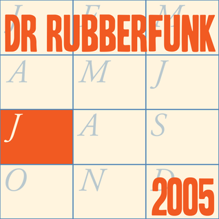 Dr Rubberfunk Mix Of The Month July 2005