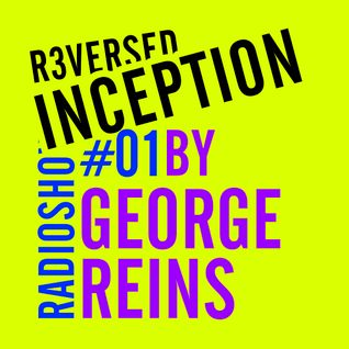 R3versed inception  #1 by George Reins