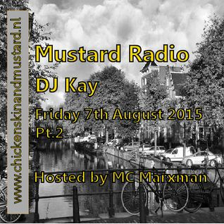 Mustard Radio Live 7th August 2015 Pt.2 - DJ Kay & MC Marxman
