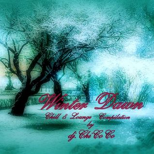 """"" WINTER DAWN """" chill & lounge compilation"