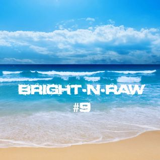 Bright-N-Raw RadioShow @NeringaFM #9