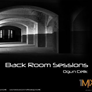 Ogun Celik - Back Room Sessions 001 [1Mix Radio]