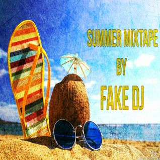 Summer Mixtape By Fake Dj