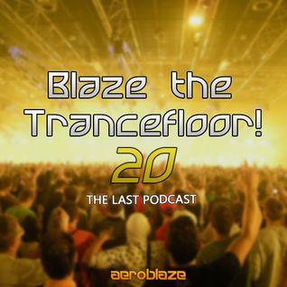 Blaze the Trancefloor! 020 - Final Episode (First Hour) [20-06-2014]