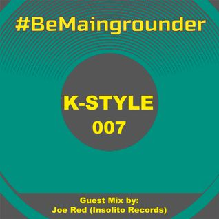 #BeMaingrounder 007   Guest Mix by Joe Red (Insolito Records)