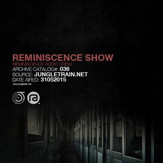 Reminiscence Audio 31052015 @ Jungletrain