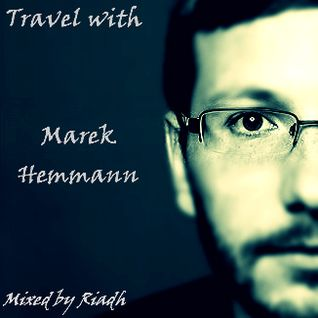 Travel with Marek Hemmann Mixed by Riadh