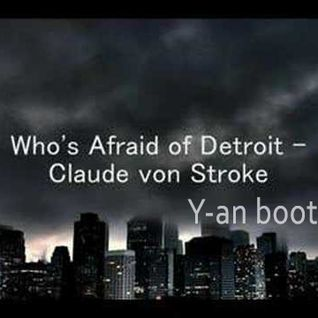 Mario Ochoa & Claude VonStroke-Whos afraid Of Detroit(Y-an Bootleg)
