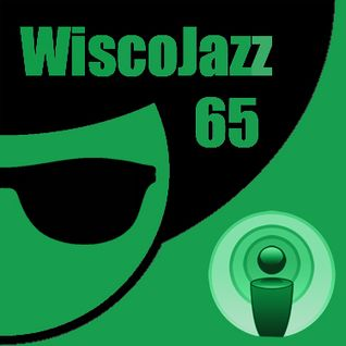 WiscoJazz-Cast: Episode 065
