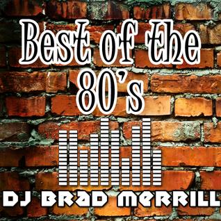 DJ Brad Merrill Best of the 80's Mix