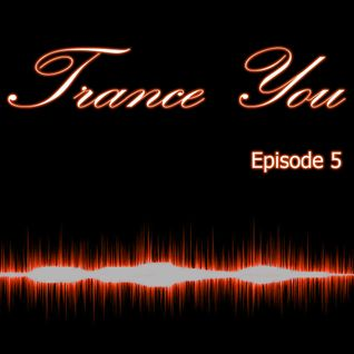 Trance You Episode 5