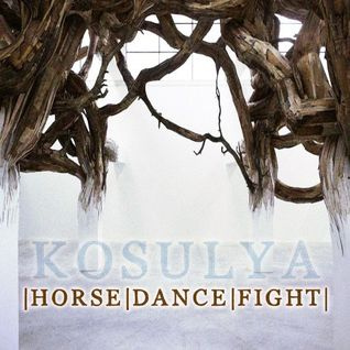 Kosulya -  Horse | Dance | Fight  [dru 042]