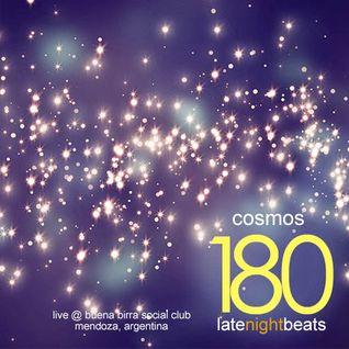 Late Night Beats by Tony Rivera - Episode 180: Cosmos (Live @ Buena Birra Club Social, MDZ, ARG)