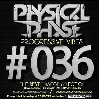 Physical Phase - Progressive Vibes 036 (2015-05-18)