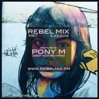 Rebel Mix #157 ft PONY M [Deep Tech Records] - May23.2015