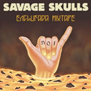 savage skulls - enchufada mixtape 2012