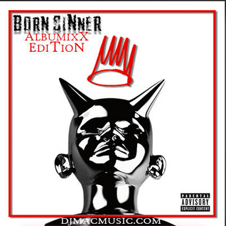 J. Cole - Born Sinner (DJ MaC AlbuMixx)
