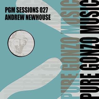PGM SESSIONS 027 WITH ANDREW NEWHOUSE